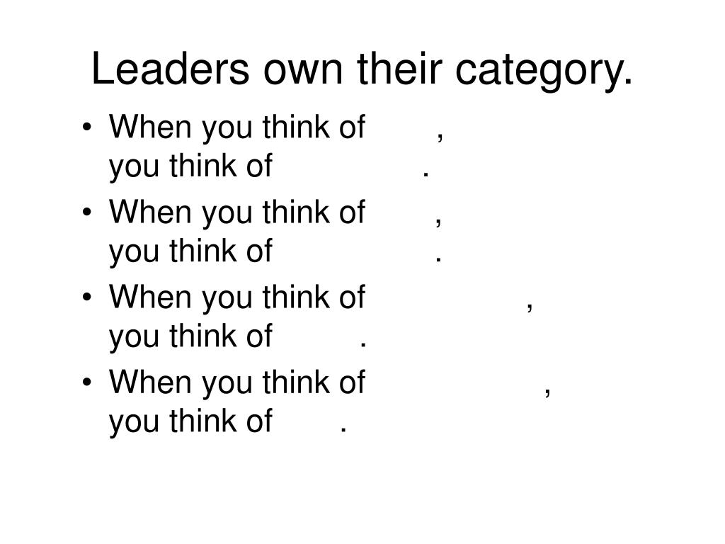 Leaders own their category.