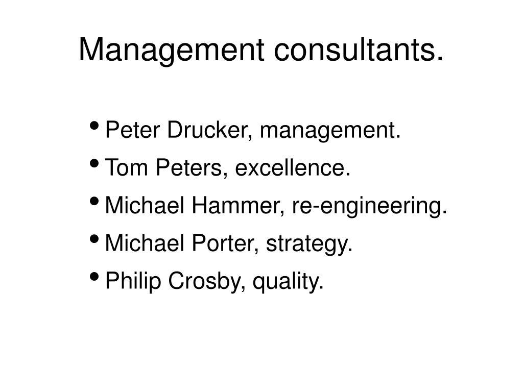 Management consultants.