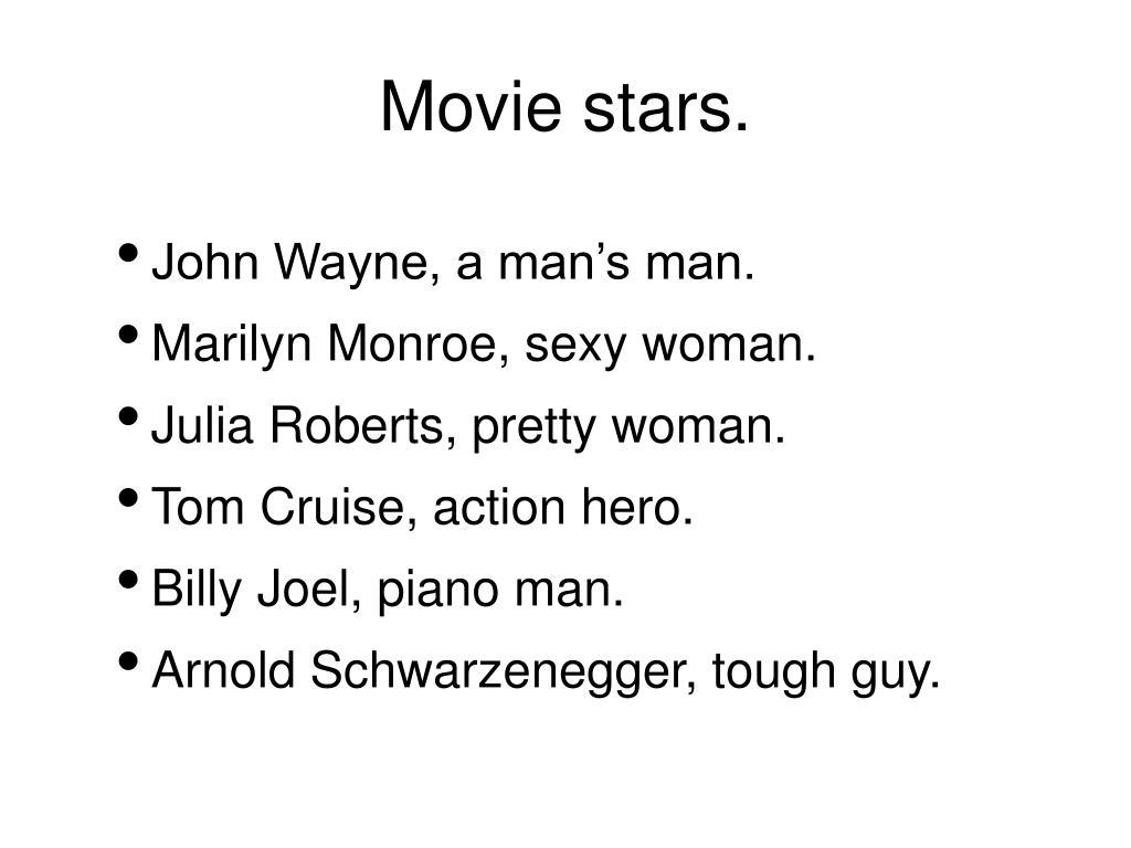 Movie stars.