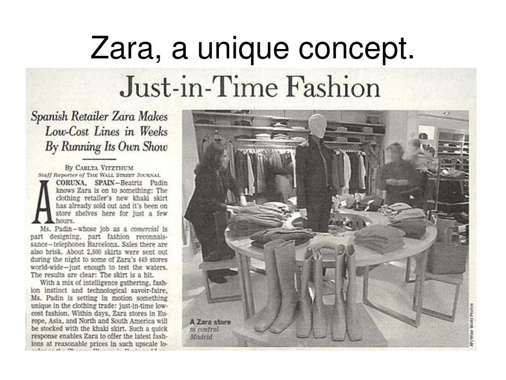 Zara, a unique concept.