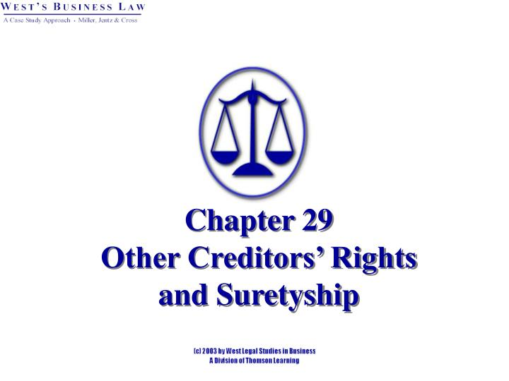 Chapter 29 other creditors rights and suretyship