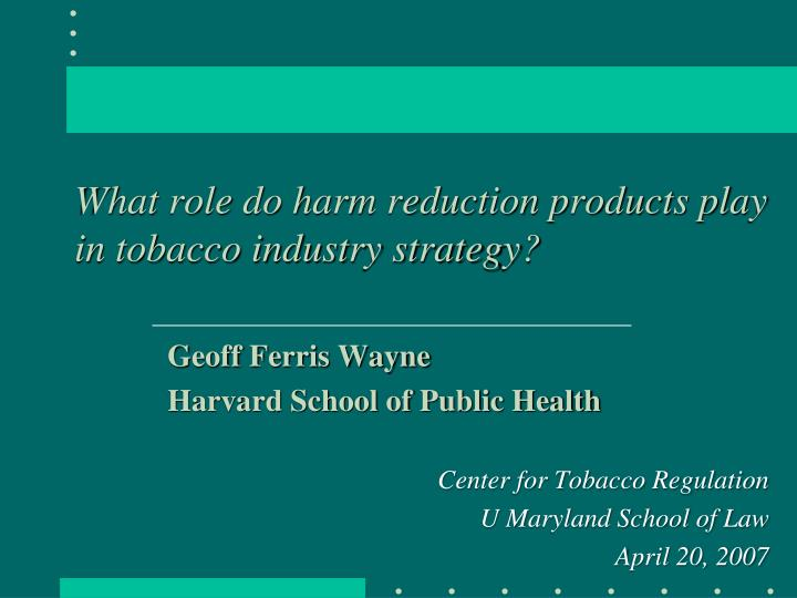 What role do harm reduction products play in tobacco industry strategy