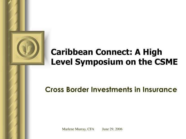 Caribbean connect a high level symposium on the csme