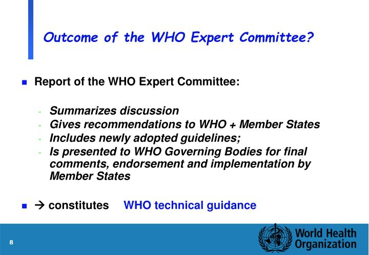 Outcome of the WHO Expert Committee?