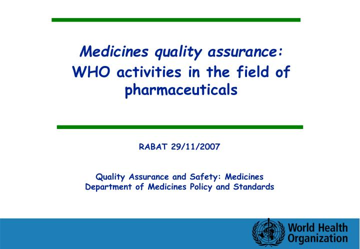 Medicines quality assurance: