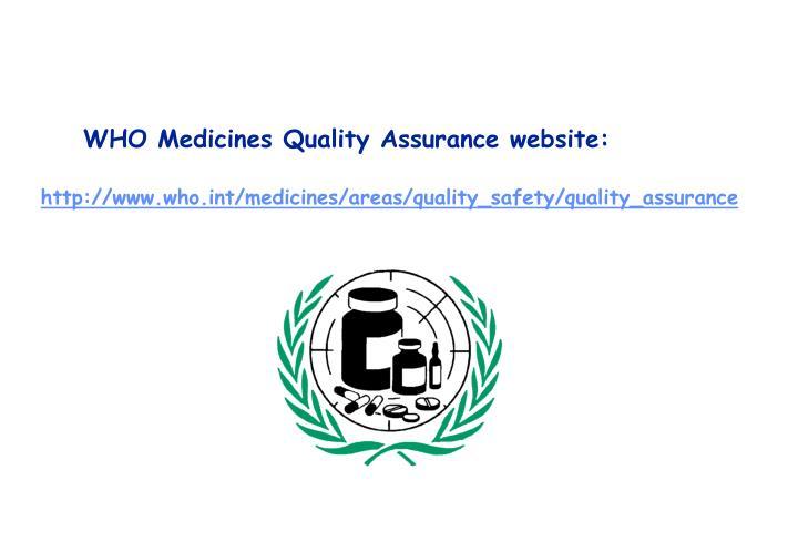 WHO Medicines Quality Assurance website: