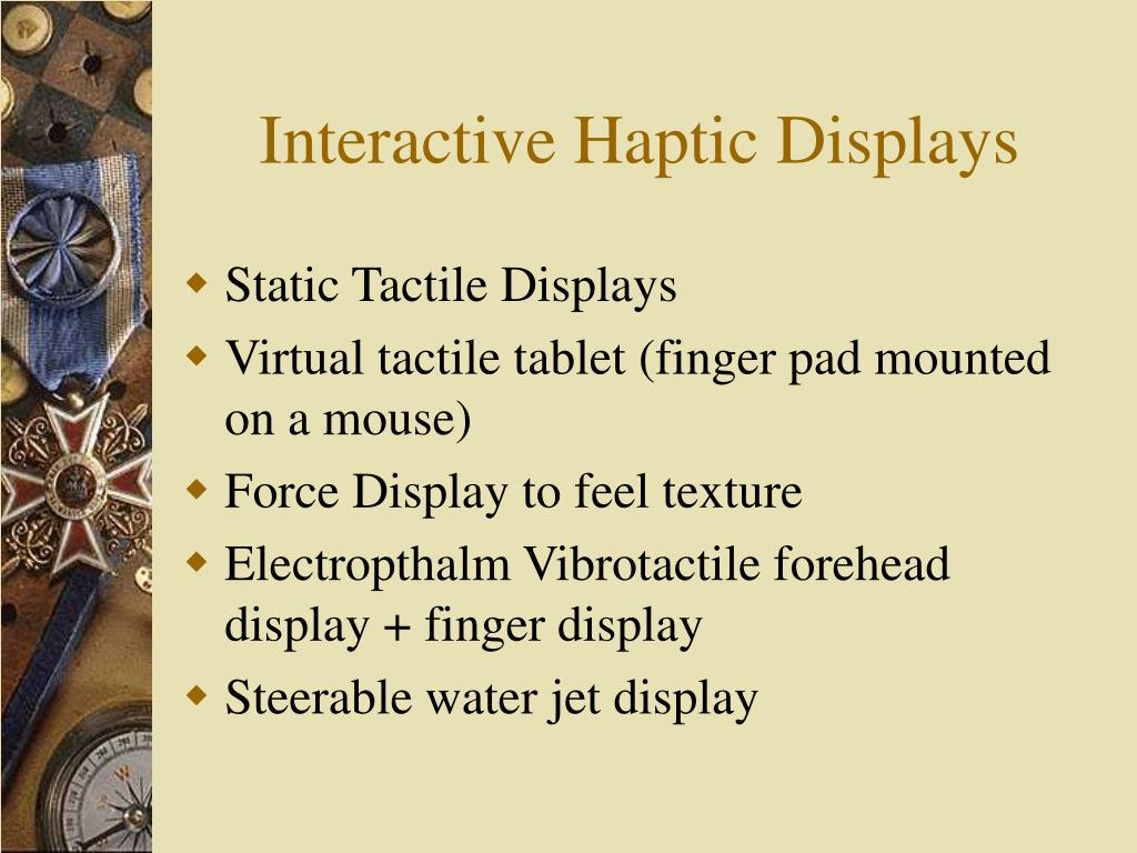 Interactive Haptic Displays