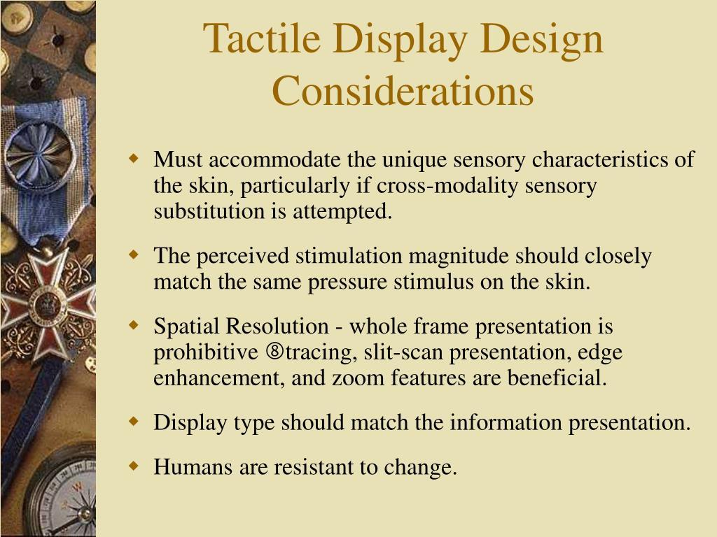 Tactile Display Design Considerations