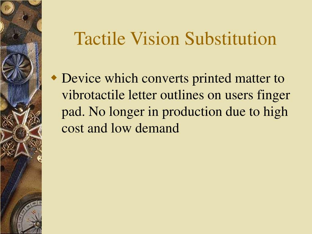 Tactile Vision Substitution