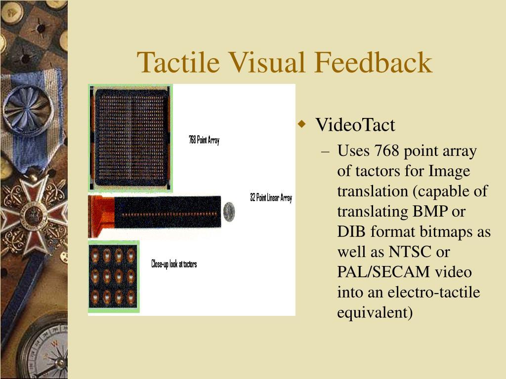Tactile Visual Feedback