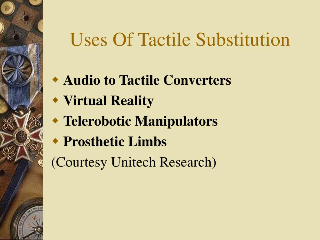 Uses Of Tactile Substitution