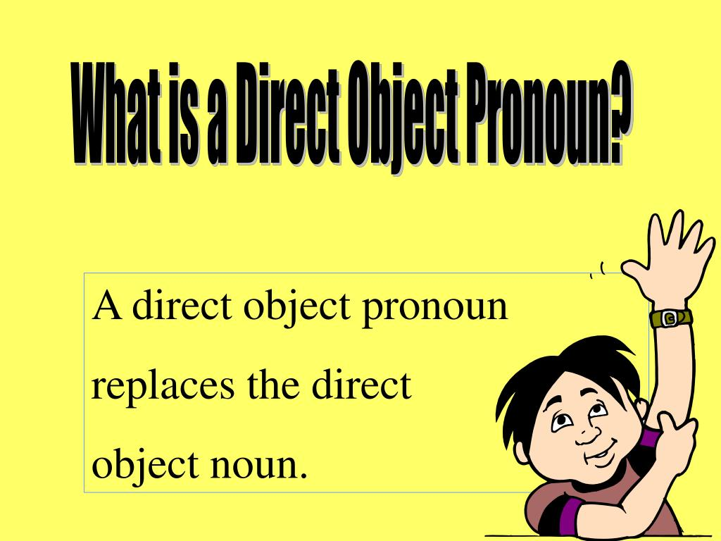 What is a Direct Object Pronoun?