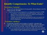 identify competencies to what ends