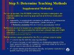 step 5 determine teaching methods supplemental method s
