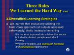three rules we learned the hard way cont7