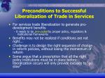 preconditions to successful liberalization of trade in services12