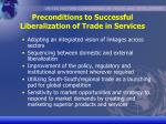 preconditions to successful liberalization of trade in services15