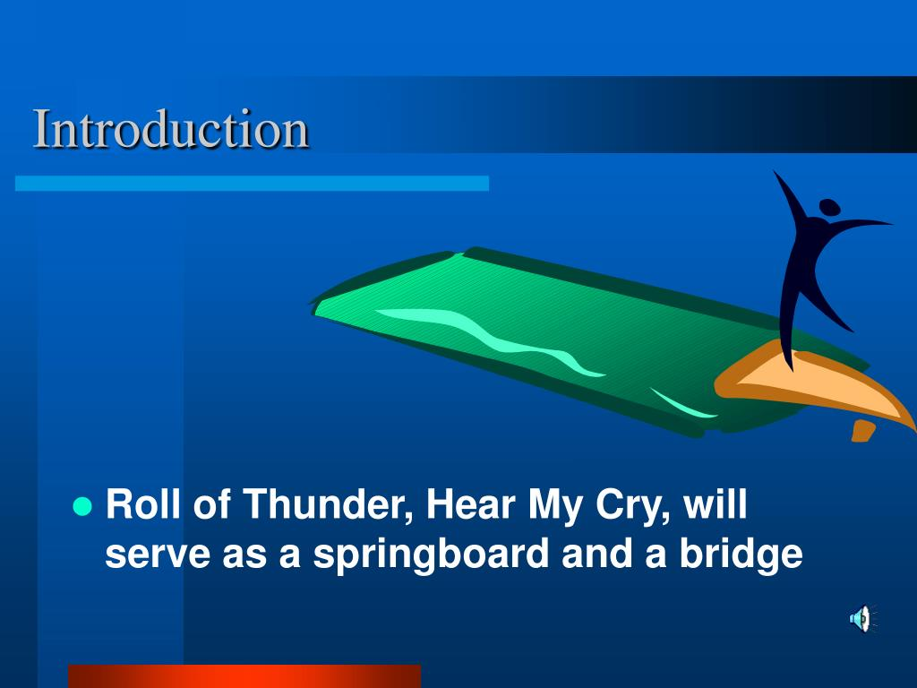 Roll of Thunder, Hear My Cry, will serve as a springboard and a bridge
