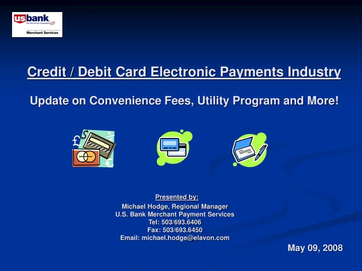 Credit debit card electronic payments industry update on convenience fees utility program and more