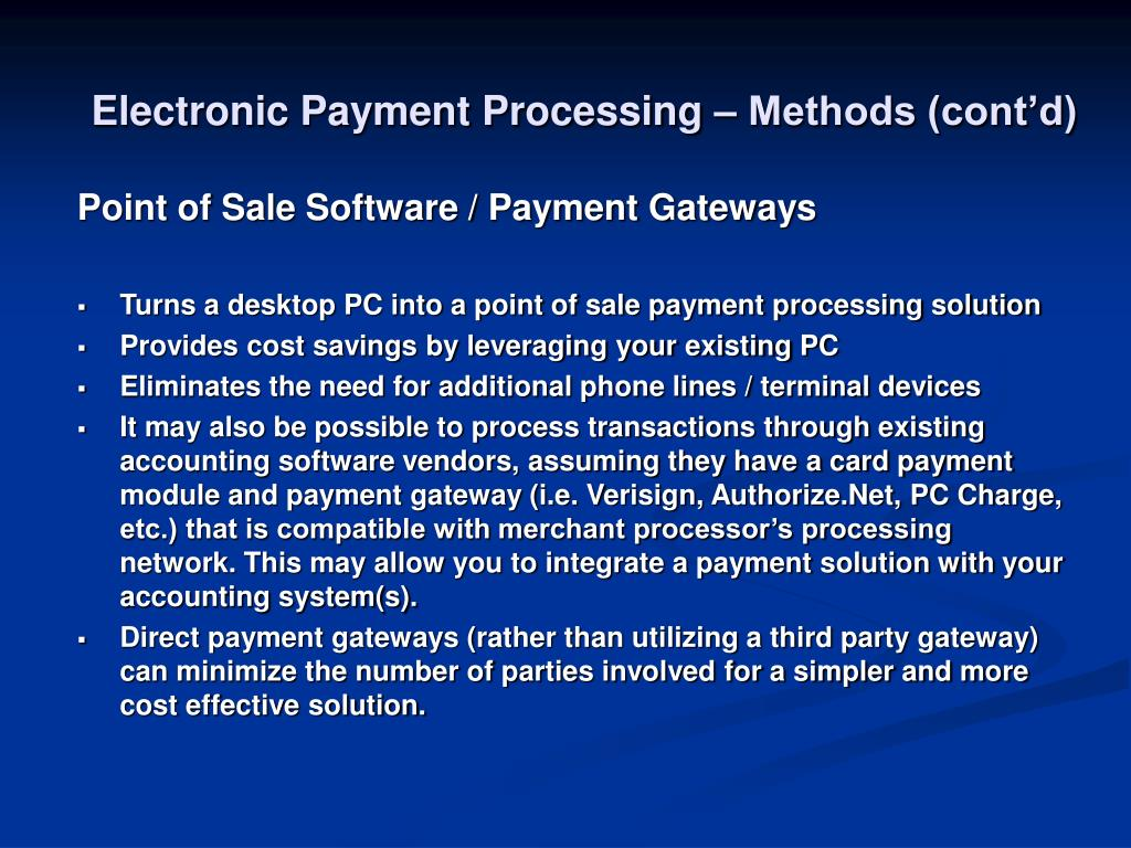 Electronic Payment Processing – Methods (cont'd)