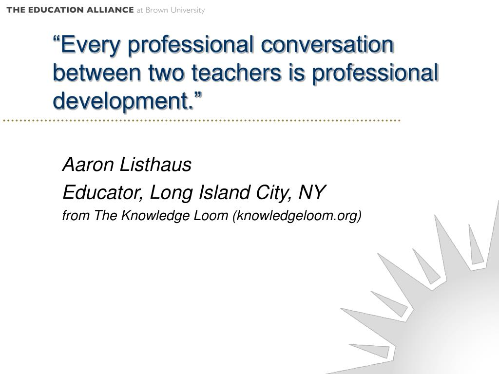 """""""Every professional conversation between two teachers is professional development."""""""