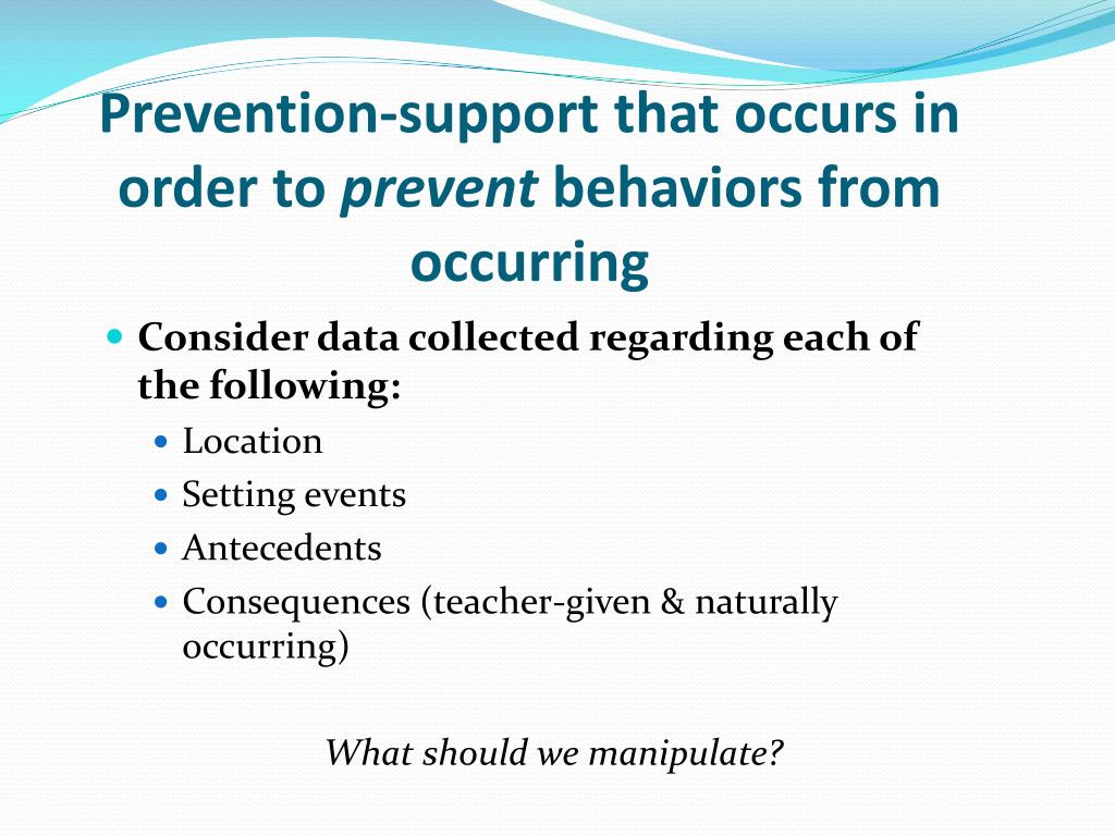 Prevention-support that occurs in order to