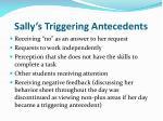 sally s triggering antecedents