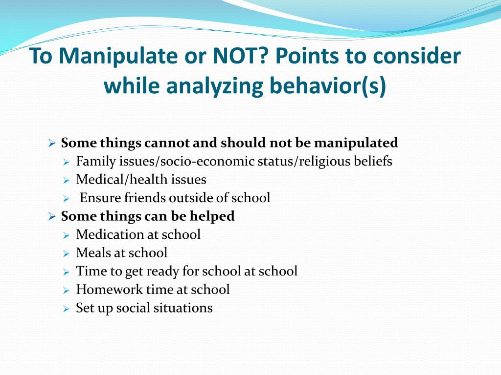 To Manipulate or NOT? Points to consider while analyzing behavior(s)