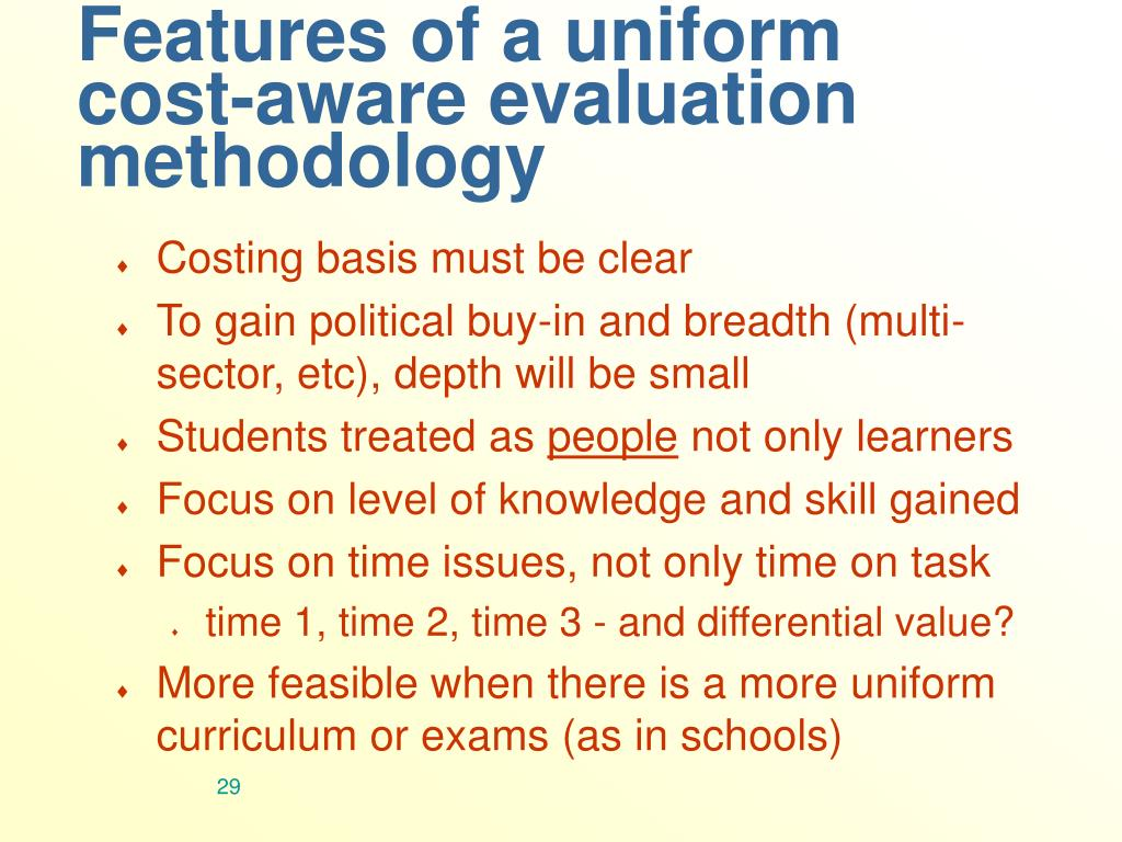 Features of a uniform cost-aware evaluation methodology