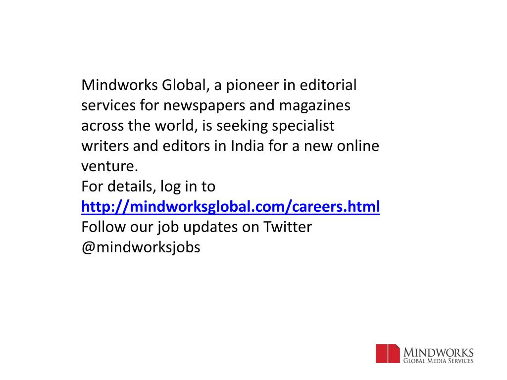 Mindworks Global, a pioneer in editorial services for newspapers and magazines across the world, is seeking specialist writers and editors in India for a new online venture.