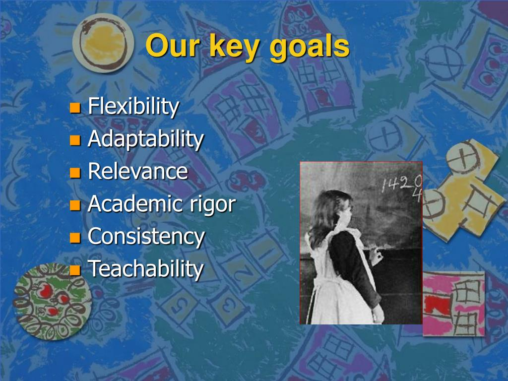 Our key goals