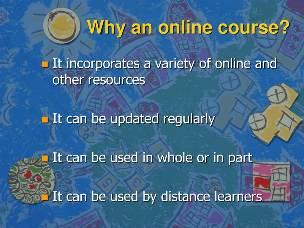 Why an online course?