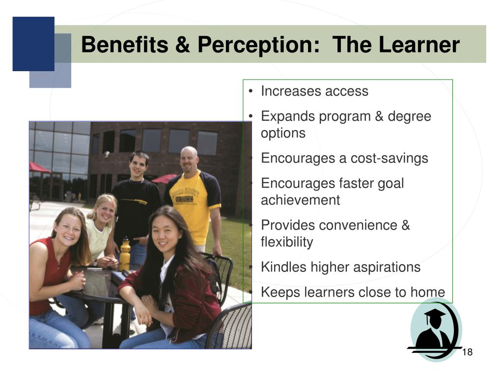 Benefits & Perception:  The Learner