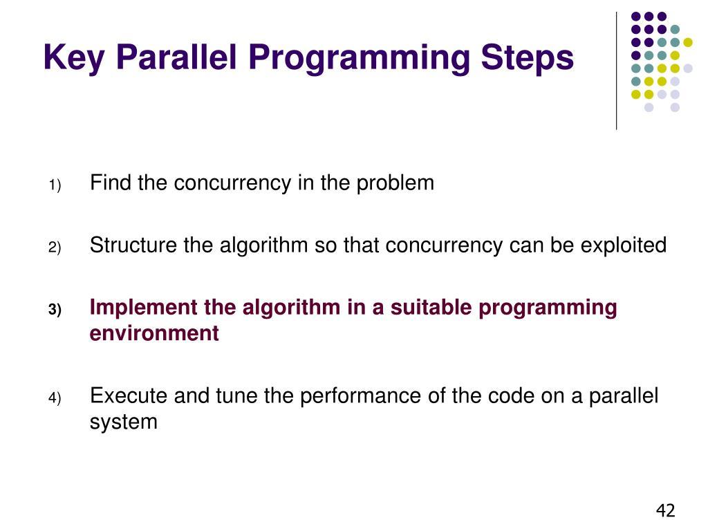 Key Parallel Programming Steps