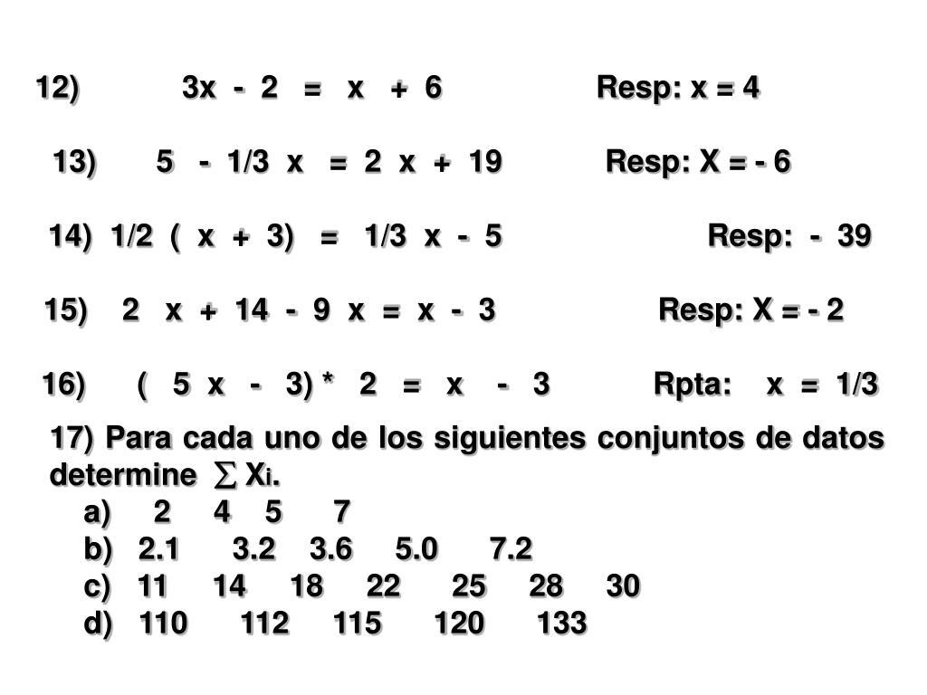 3x  -  2   =   x   +  6                  Resp: x = 4