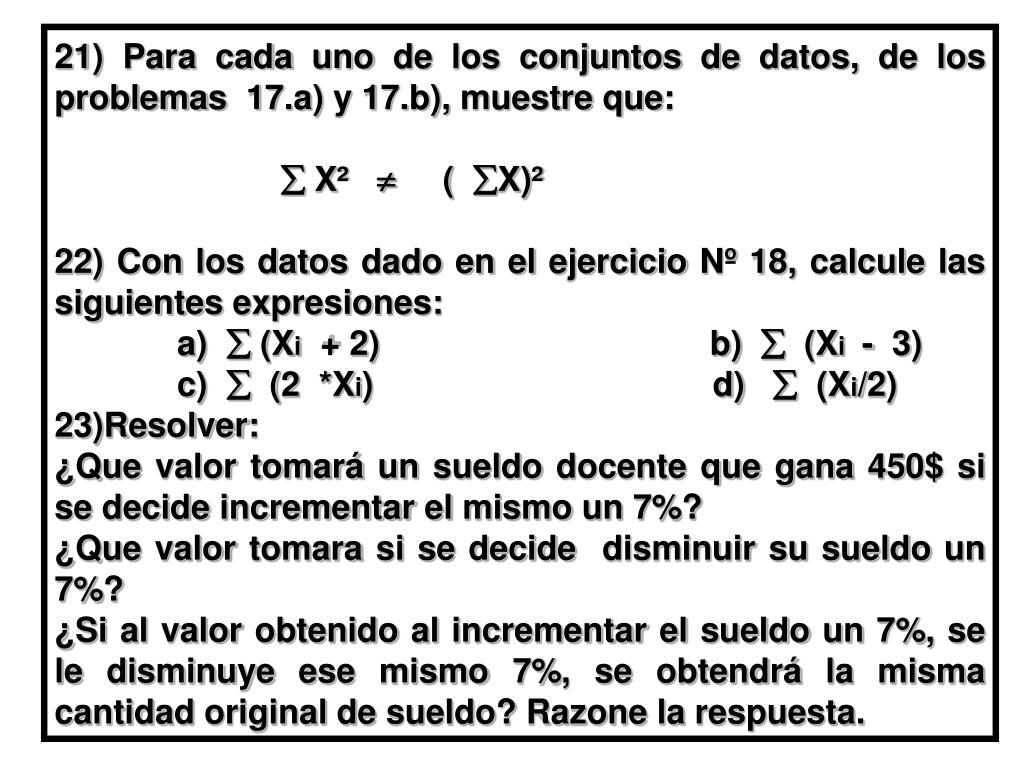 21) Para cada uno de los conjuntos de datos, de los problemas  17.a) y 17.b), muestre que:
