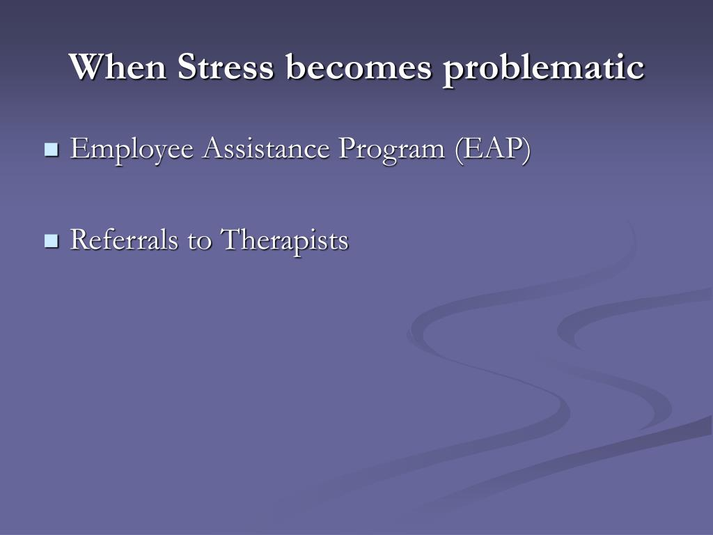 When Stress becomes problematic