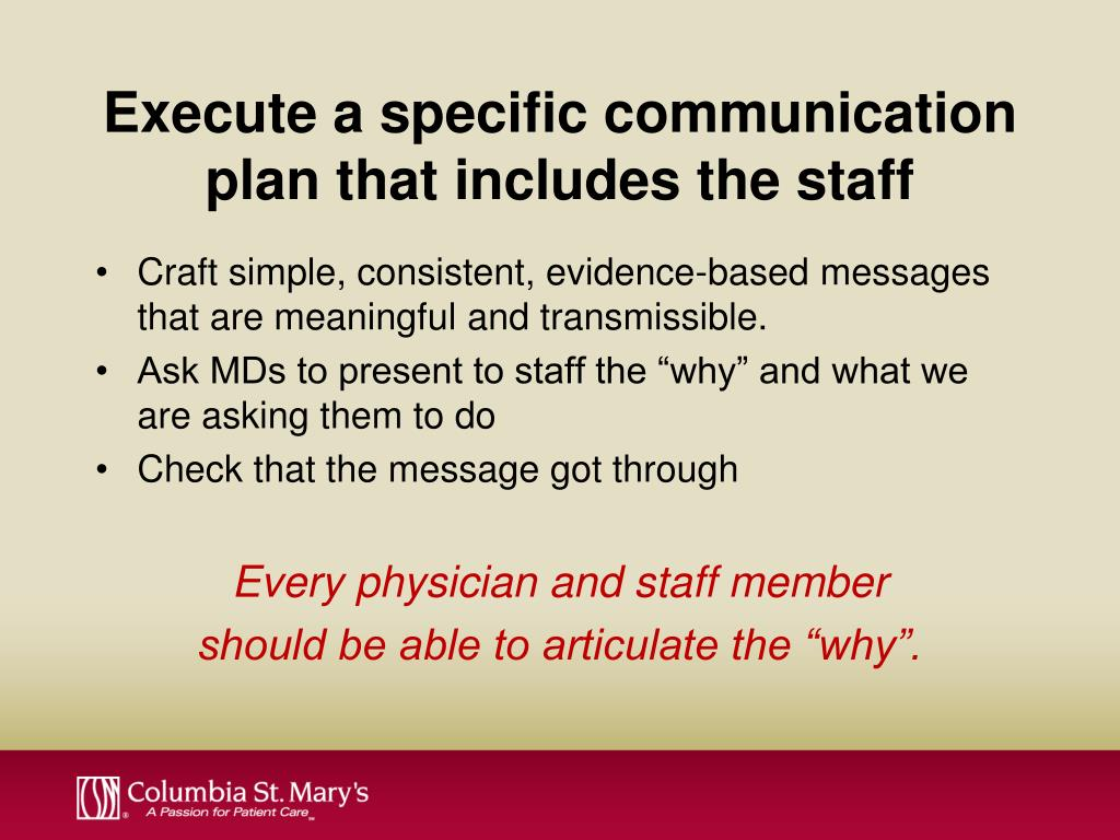 Execute a specific communication plan that includes the staff