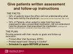 give patients written assessment and follow up instructions