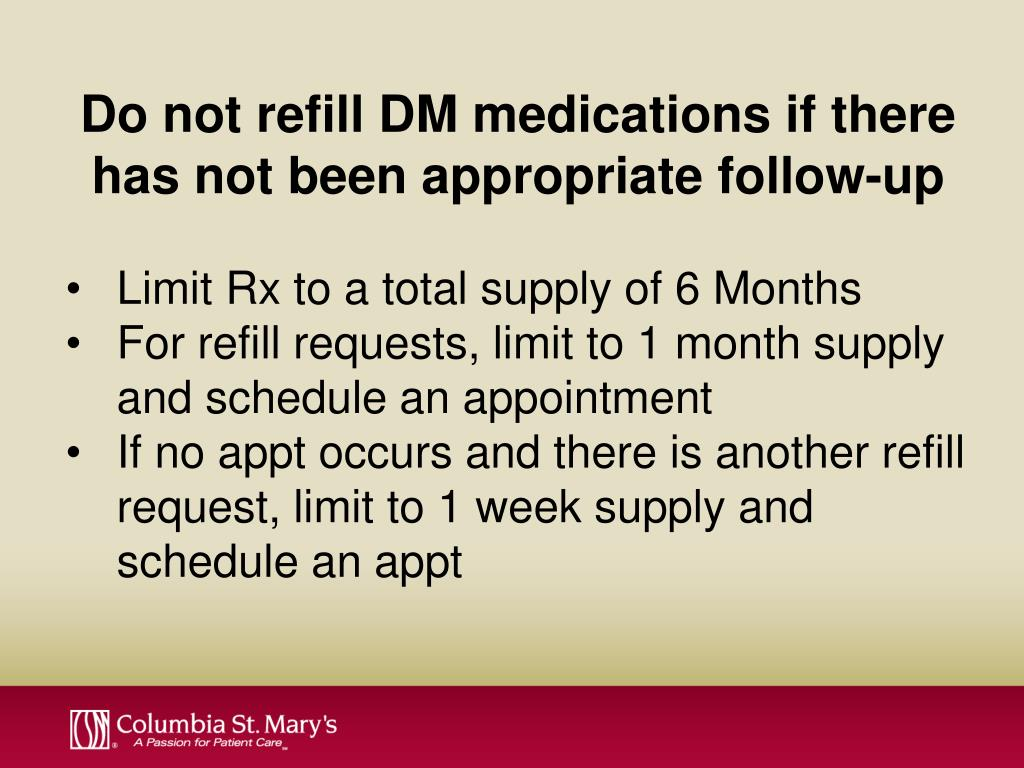Do not refill DM medications if there has not been appropriate follow-up