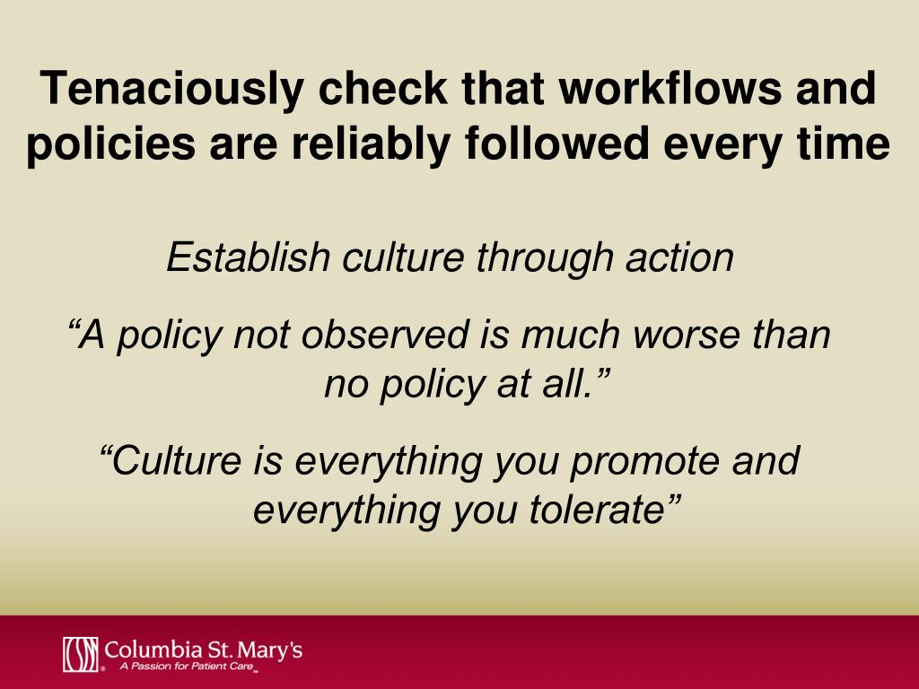 Tenaciously check that workflows and policies are reliably followed every time