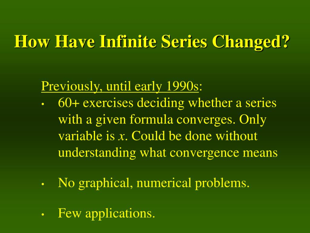 How Have Infinite Series Changed?
