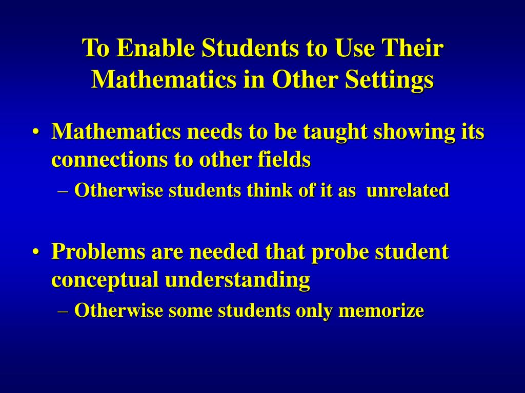 To Enable Students to Use Their Mathematics in Other Settings