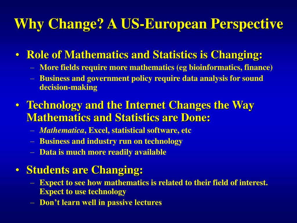 Why Change? A US-European Perspective