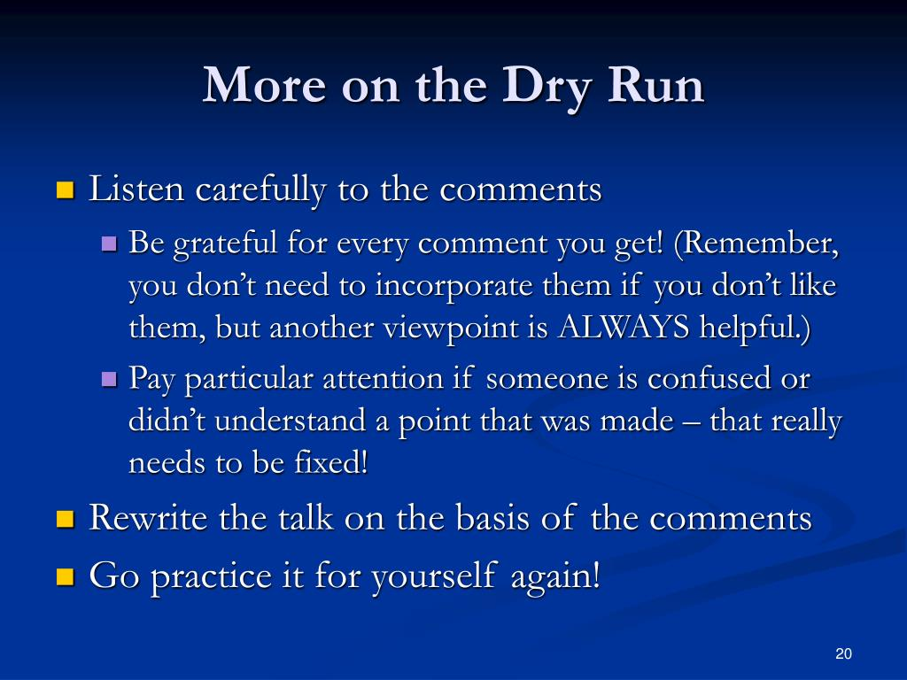 More on the Dry Run