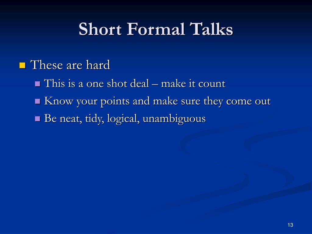 Short Formal Talks