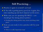 still practicing17