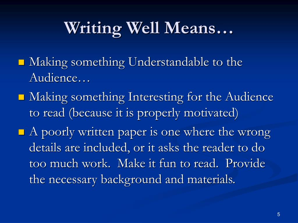 Writing Well Means…