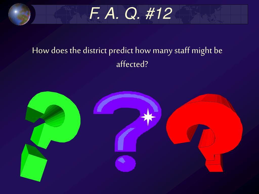 F. A. Q. #12
