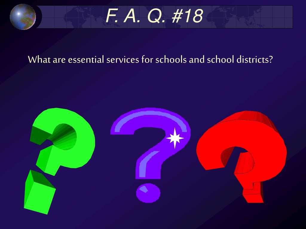 F. A. Q. #18